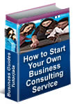 How to Start Your Own Business Consulting Service