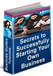 Secrets to Successfully Starting Your Own Business